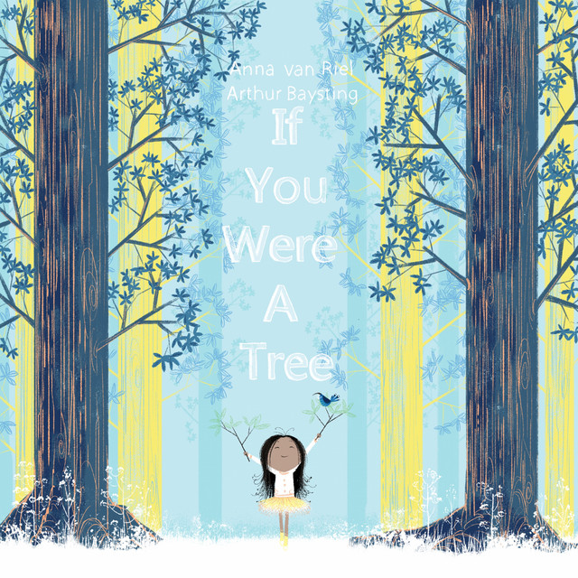 If You Were a Tree by Anna van Riel