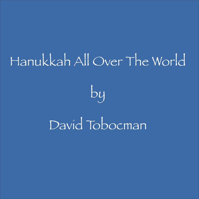 Hanukkah All Over the World by David Tobocman