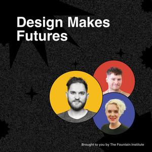 Design Makes Futures