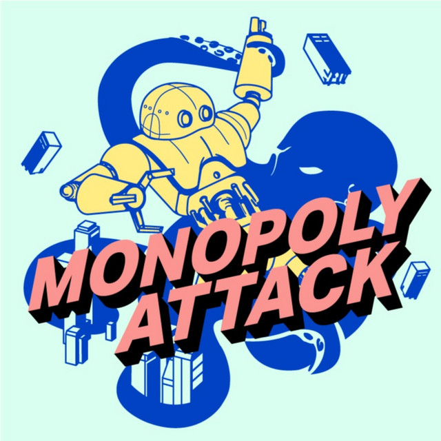 MONOPOLY ATTACK | Podcast on Spotify