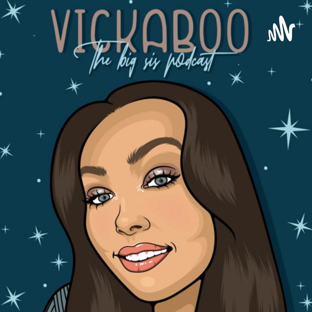 Vickaboo - The Big Sis Podcast