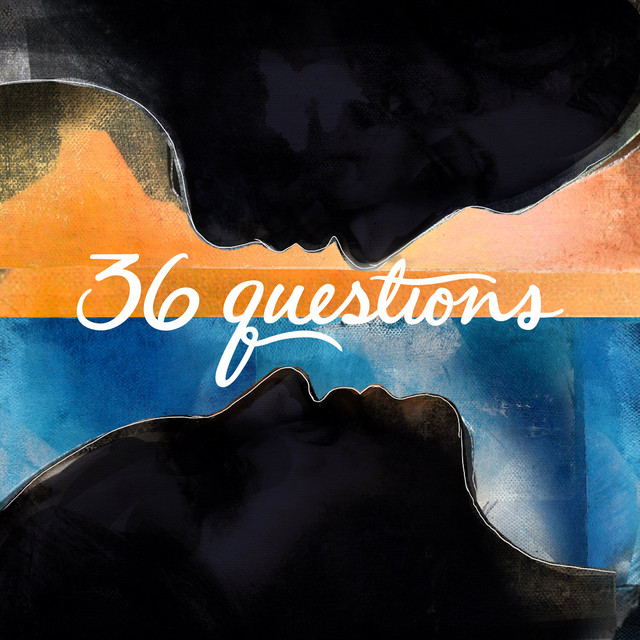 36 Questions - The Podcast Musical - Act 1 of 3