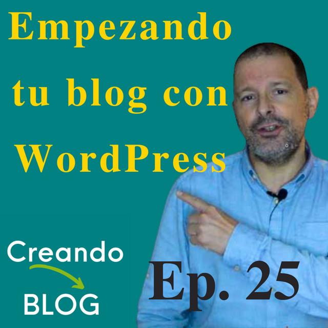 Empezando tu blog con WordPress | Episodio 25 | #CreandoBlog