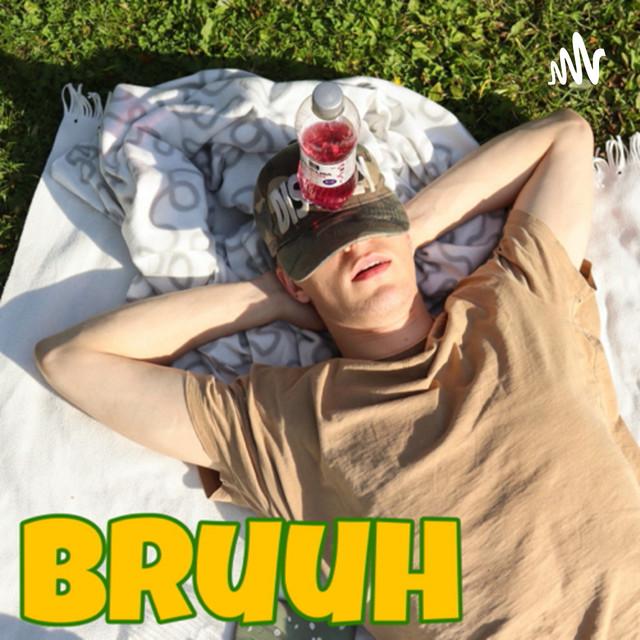 Bruuh Podcast