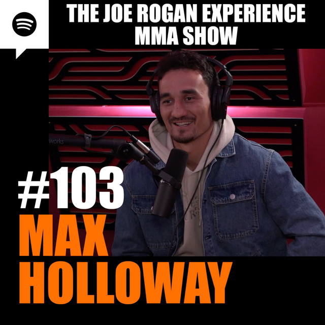 JRE MMA Show #103 with Max Holloway
