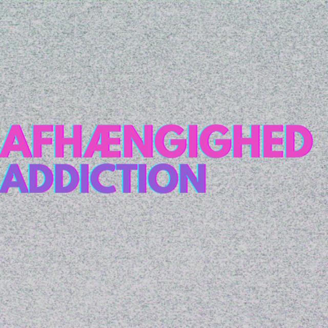 #7 Afhængighed   Addiction