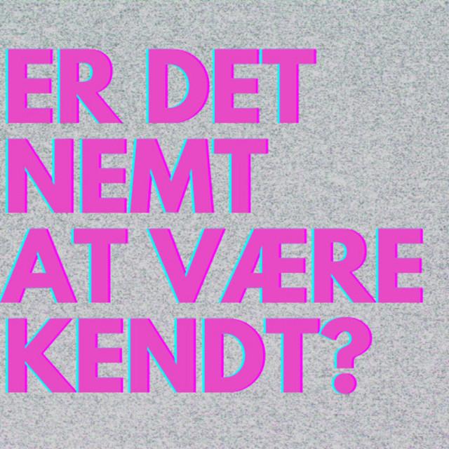 #3 Er Det Nemt At Være Kendt?   Is It Easy Being Famous?