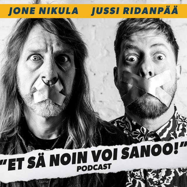 Jone Nikula & Jussi Ridanpää - Et sä noin voi sanoo!