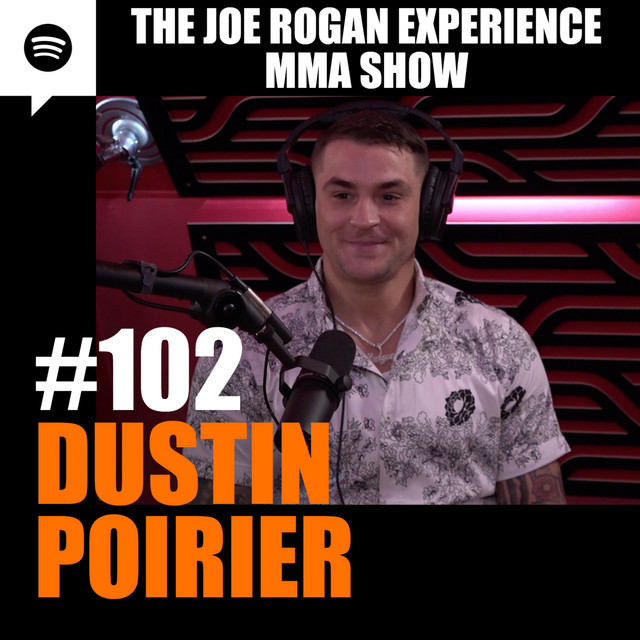 JRE MMA Show #102 with Dustin Poirier