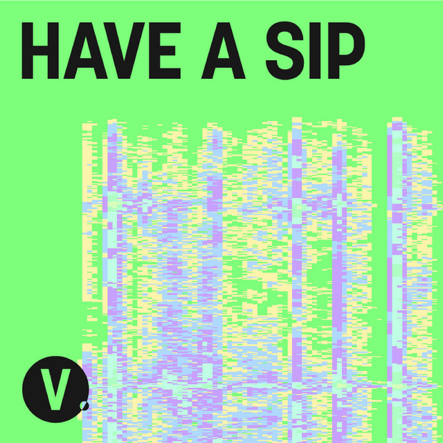 Have A Sip   Podcast on Spotify