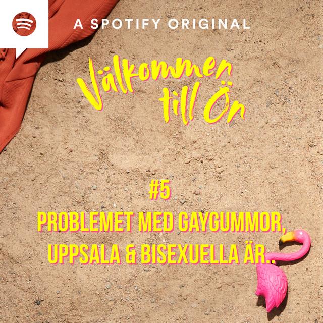 Problemet med gaygummor, Uppsala & bisexuella är..