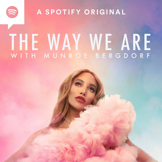 The Way We Are with Munroe Bergdorf