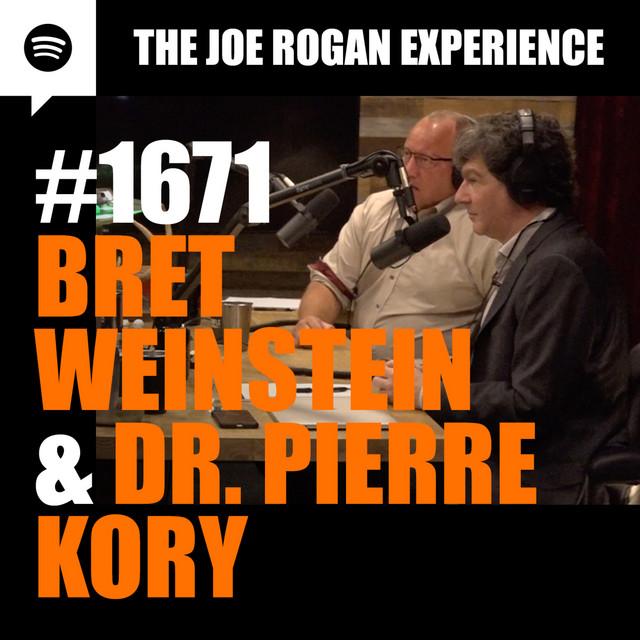 #1671 - Bret Weinstein & Dr. Pierre Kory