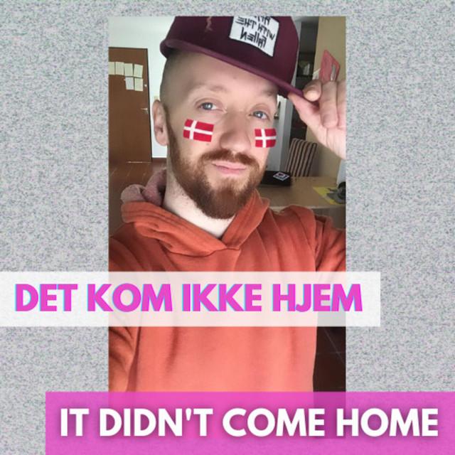 #5 Det Kom Ikke Hjem   It Didn't Come Home