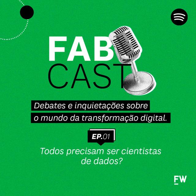 Thumbnail do episodio FABCAST #01 | Todos precisam ser cientistas de dados?