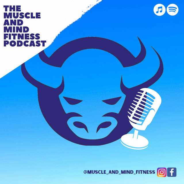 The Muscle And Mind Fitness Podcast