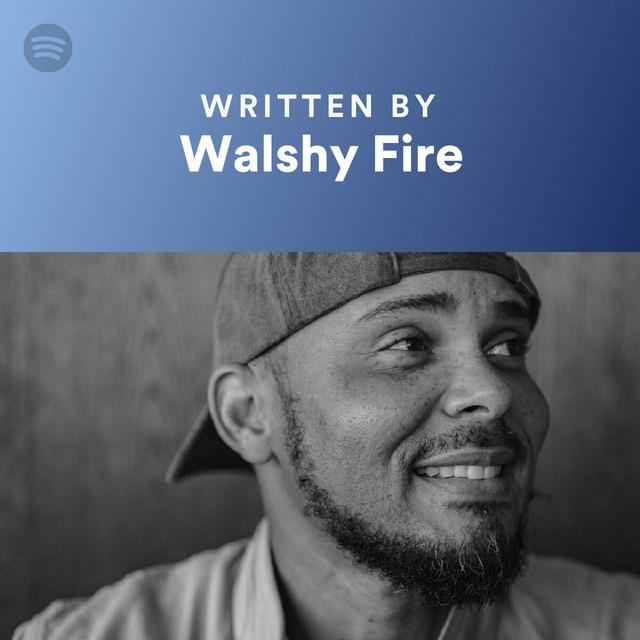 Written By Walshy Fire