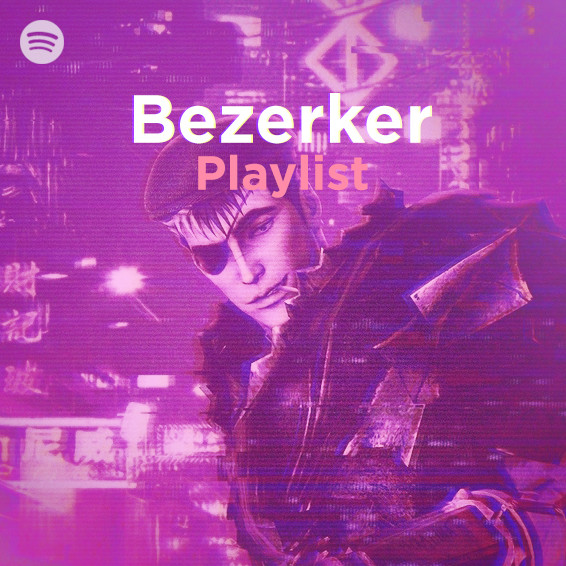 Bezerker Playlist