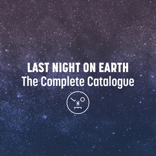 Last Night On Earth - The Complete Catalogue