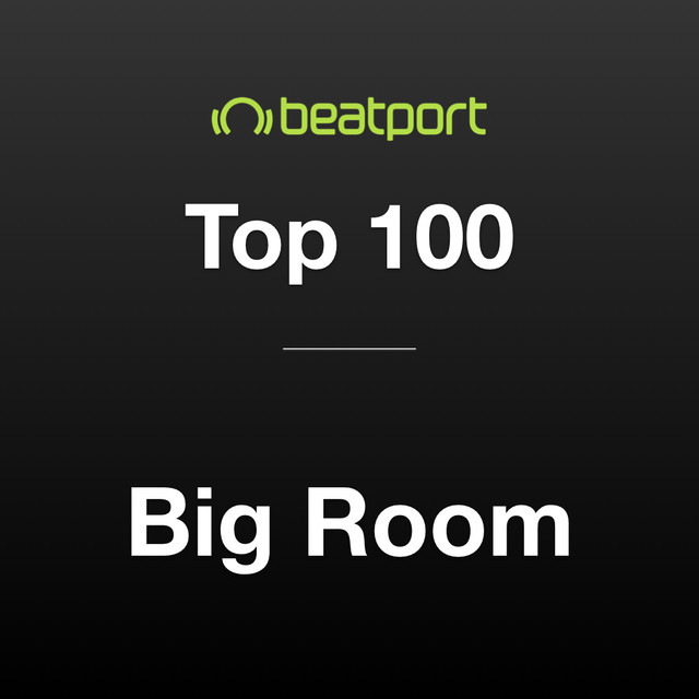 Beatport Big Room Top 100 September 2020