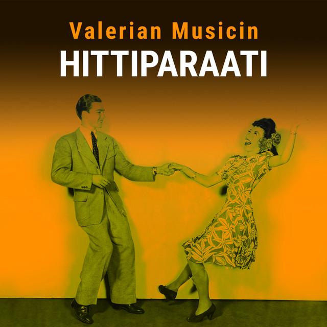 Valerian Musicin hittiparaati