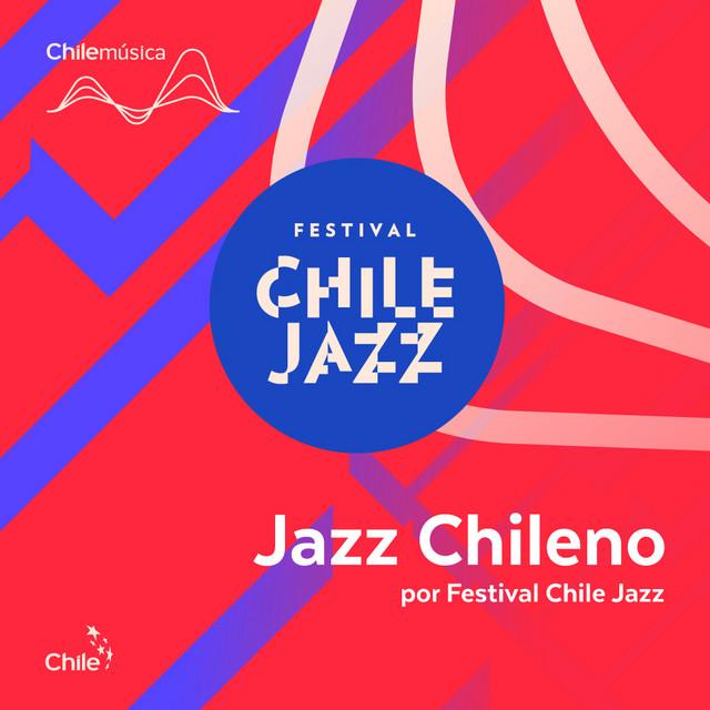 Jazz Chileno por Festival Chile Jazz