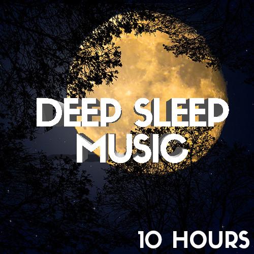 Deep Sleep Music for Insomnia (10 Hours)