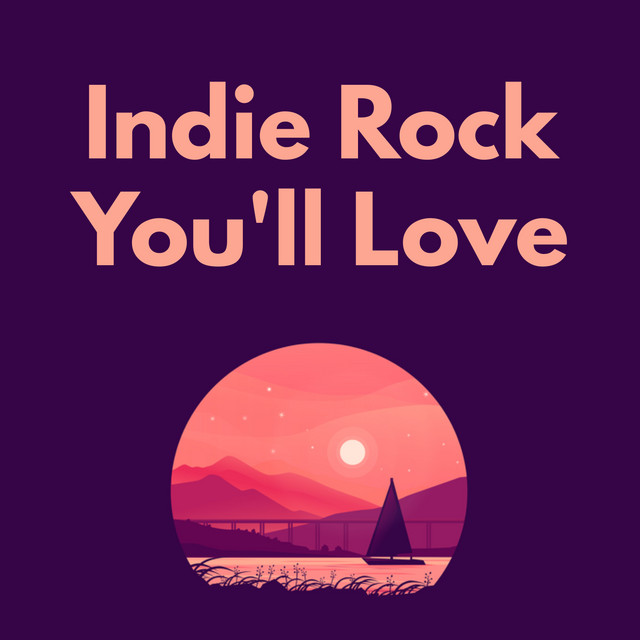 Indie Rock Youll LOVE - playlist by Dave   Spotify