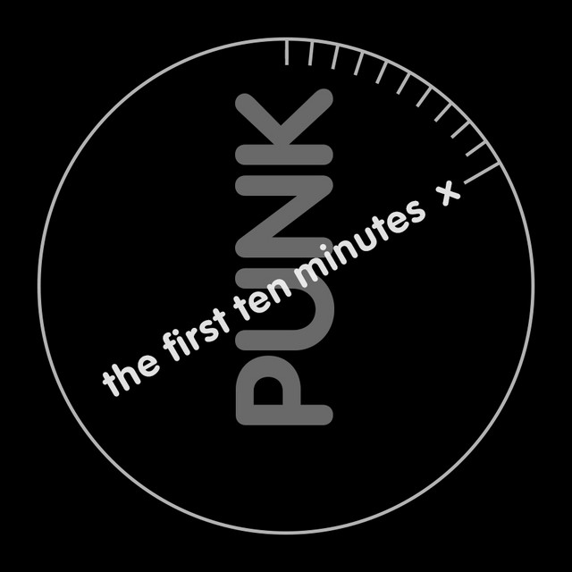 PUNK: the first 10 minutes