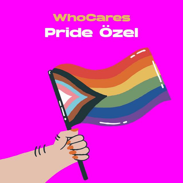 WhoCares Pride Özel