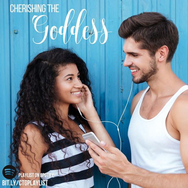 Cherishing the Goddess