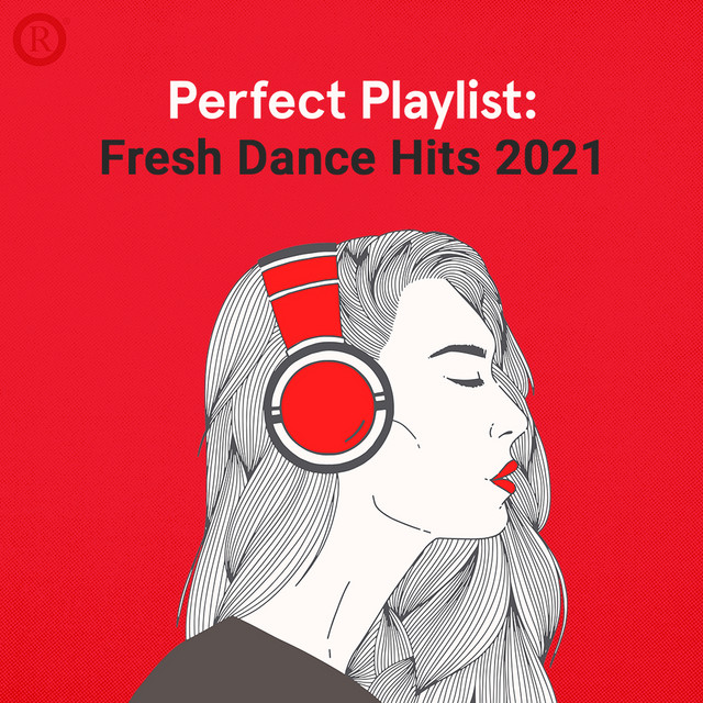 Perfect Playlist: FRESH DANCE HITS 2021