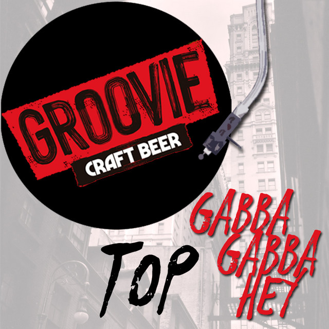 Cerveza Groovie / Gabba Gabba Hey