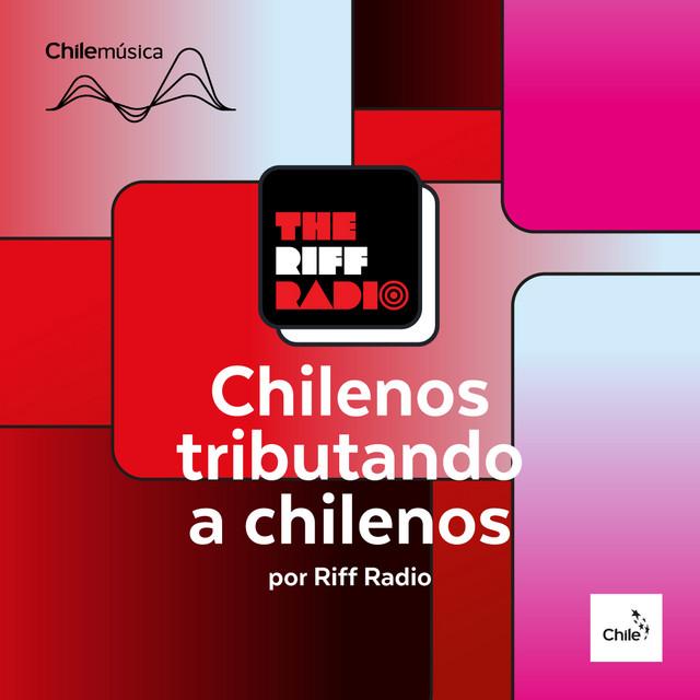 Chilenos tributando a chilenos por Riff Radio