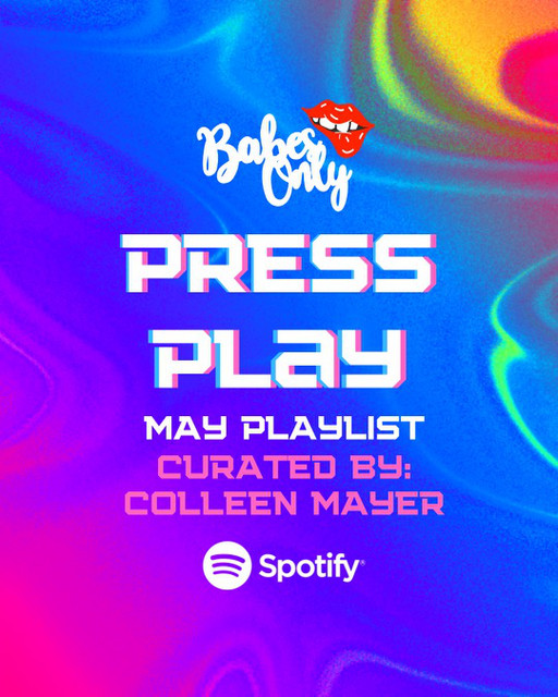 Press Play w Colleen (M A Y)