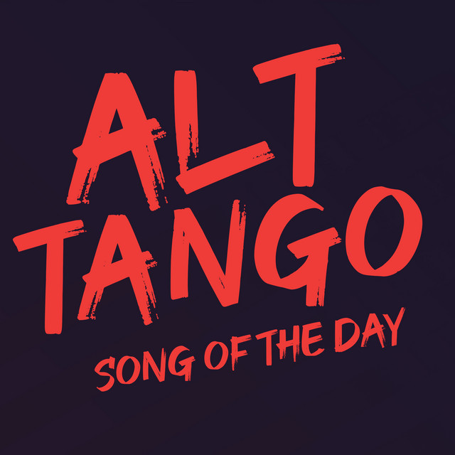ALT TANGO SONG OF THE DAY