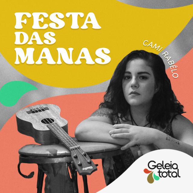 Festa das Manas por Cami Rabêlo - Geleia Total