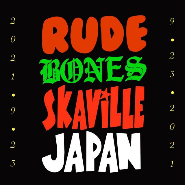 RUDE BONES / SKAViLLE JAPAN '21