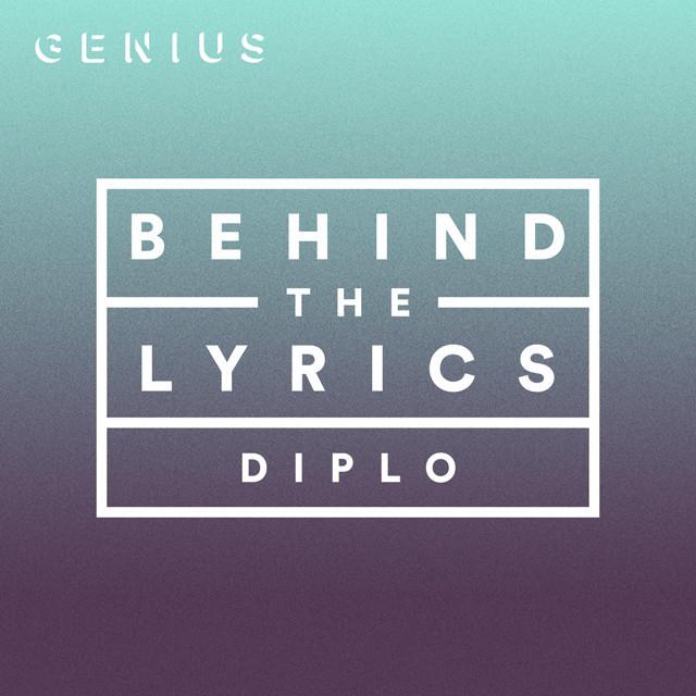 Behind The Lyrics: DIPLO