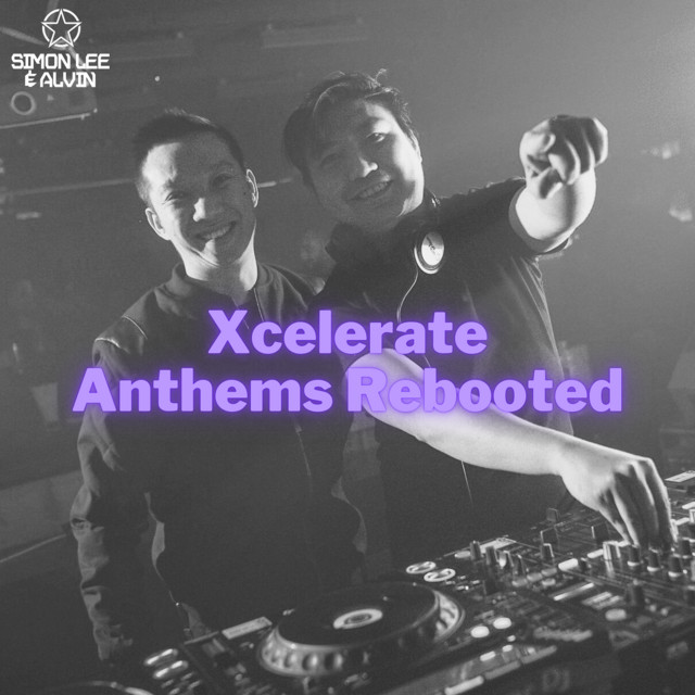 Xcelerate Anthems Rebooted with Simon Lee & Alvin [Dance Covers and Remixes!]