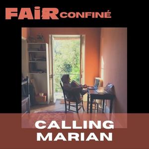 Fair confiné #03 // CALLING MARIAN