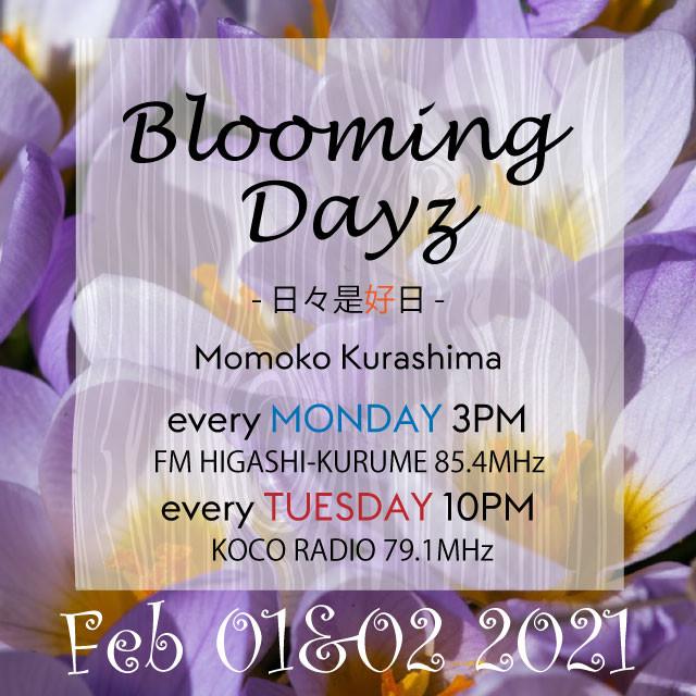 Blooming Days - 日々是好日[20210201] #Japanese RADIO Program #コミュニティFMラジオ #FMひがしくるめ #倉嶋桃子