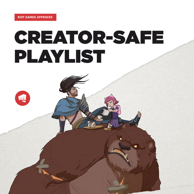 Riot Games Creator-Safe Playlist