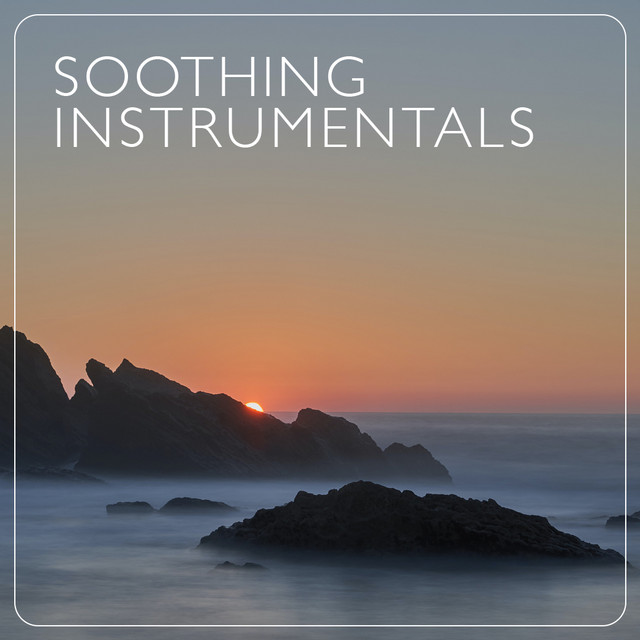 Soothing Instrumentals (Ambient, Piano, Guitar and more) ♫ 🎹 🎸 📻 ♫