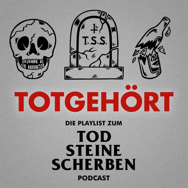 Totgehört – Playlist zum Tod Steine Scherben Podcast