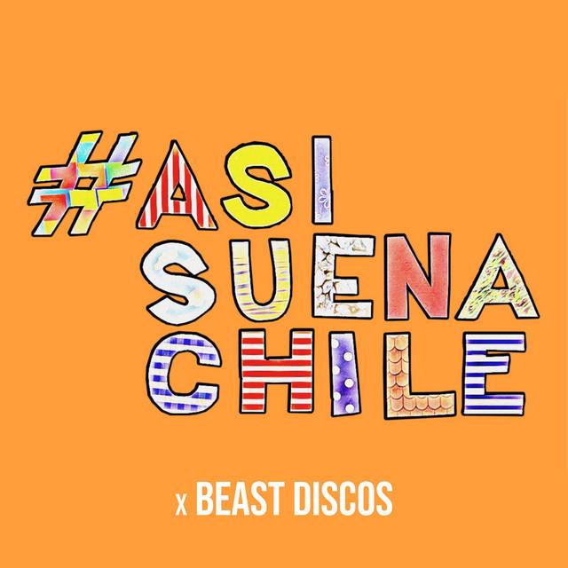 #AsíSuenaChile x Beast Discos
