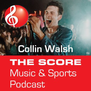 Collin Walsh: The Score Music and Sports Podcast Playlist