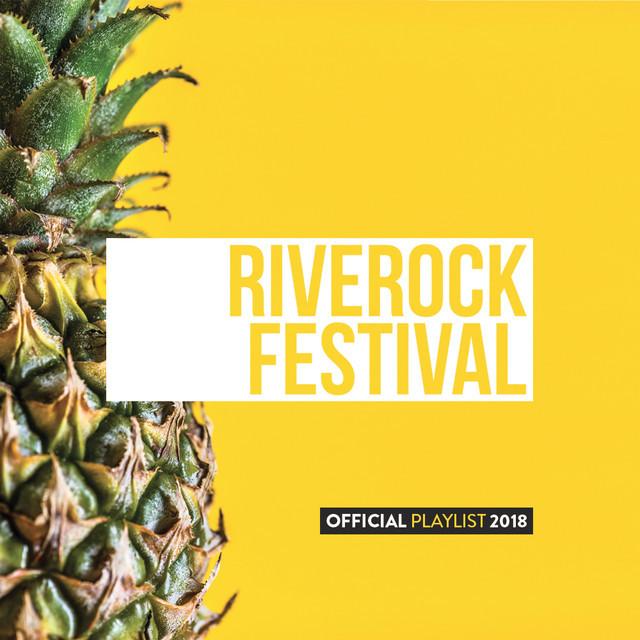 Riverock Festival 2018 - Official Playlist