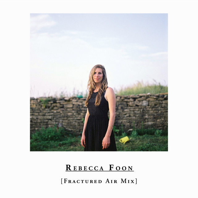 Rebecca Foon Fractured Air Guest Mix