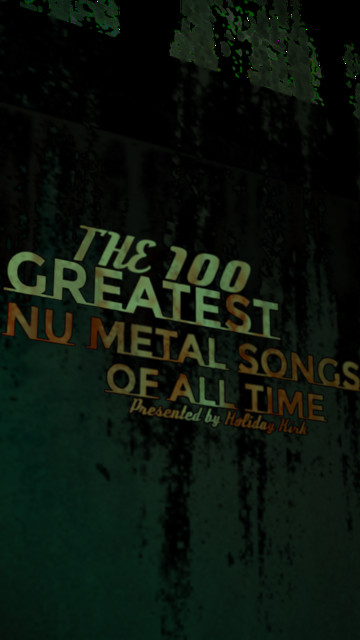 The 100 Greatest Nu-Metal Songs of All Time